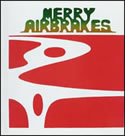 """Merry Airbrakes"" by Watermelon Slim"